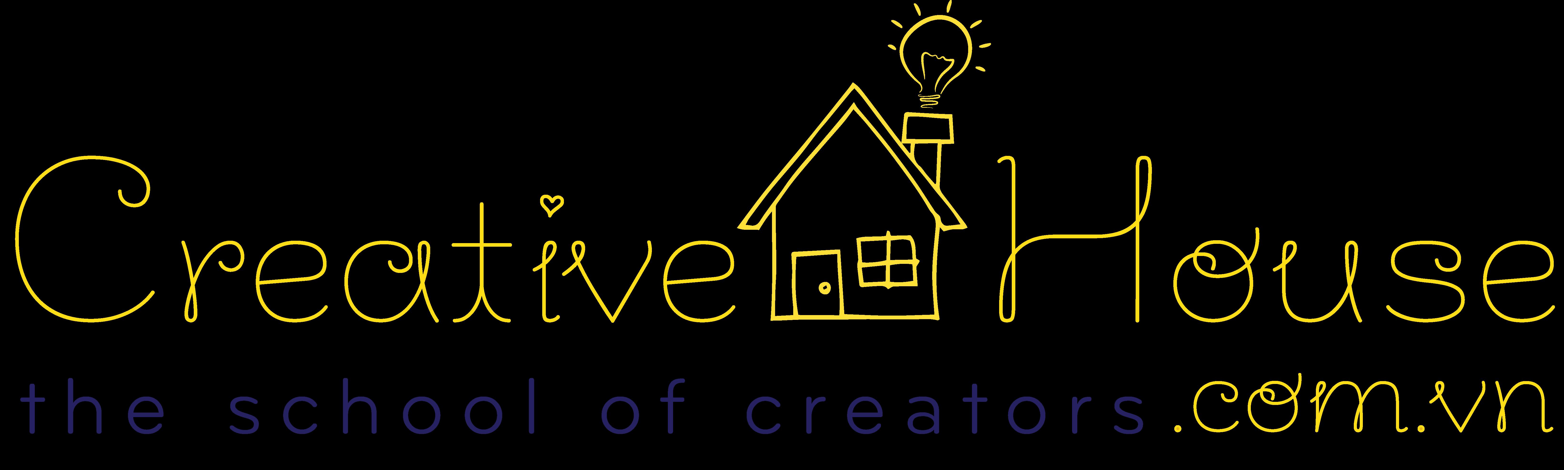 CreativeHouse - The School of Creator - Ngôi trường của nhà sáng tạo.
